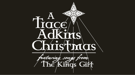 A Trace Adkins Christmas featuring songs from The King's Gift